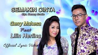 Download Lilin Herlina Feat Gerry Mahesa - Semakin Cinta ( Official Lyric Video )
