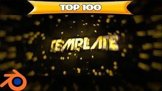 TOP 100 BLENDER INTRO TEMPLATES [2017] FAST RENDER!!