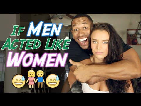 If Men Acted Like Women YouTube - Like guys acted like girls instagram