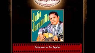 Julio Jaramillo – Prisionero en Tus Pupilas