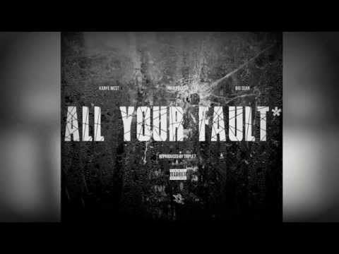 Big Sean Kanye West - All Your Fault Instrumental
