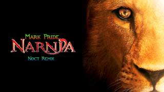 Mark Pride - Narnia (Noct Remix)