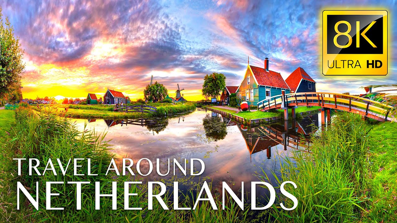 NETHERLANDS 8K • Beautiful Scenery, Relaxing Music & Nature Sounds in 8K ULTRA HD