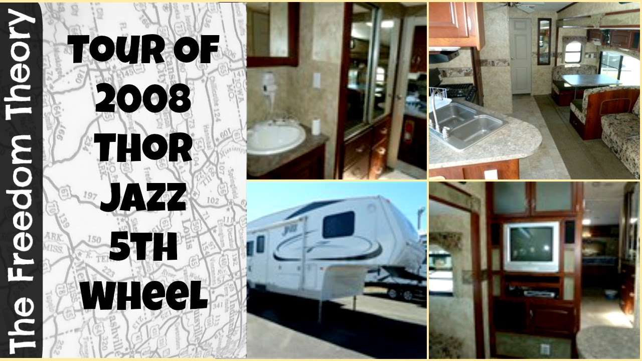 Tour of our 2008 Thor Jazz Fifth Wheel | The Freedom Theory - YouTube