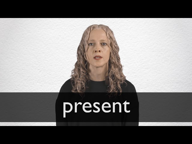 Present Definition And Meaning Collins English Dictionary