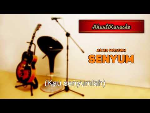 As'ad Motawh - Senyum ( Karaoke Versi Akustik )