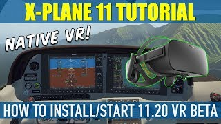 How To Install & Start X Plane 11 Native VR 11.20 Preview Beta
