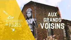 { vidéo } Les Croqueuses aux Grands Voisins