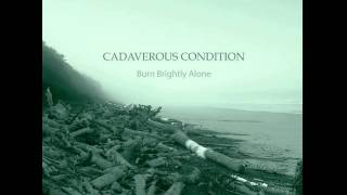 Watch Cadaverous Condition Alone I Will Travel In Time Tonight video
