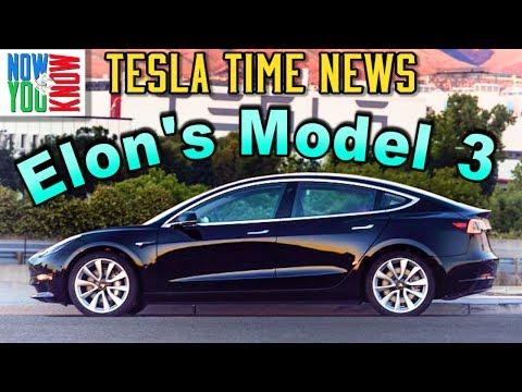 Tesla Time News - Elon's Model 3!