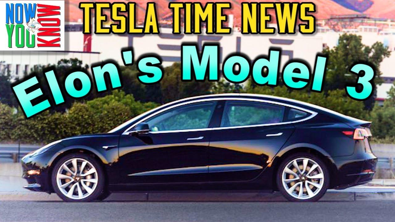Tesla Time News - Elon's Model 3! - YouTube