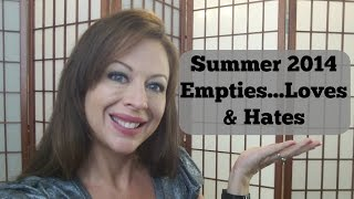 Summer 2014 Empties...Loves & Hates!