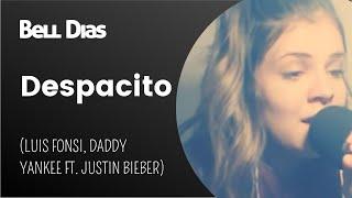 Bel Dias - Despacito (Luis Fonsi, Daddy Yankee ft. Justin Bieber)