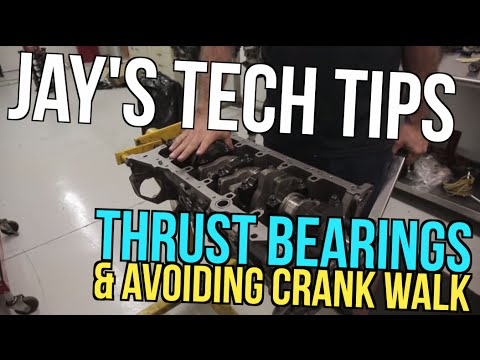 Jay's Tech Tips #2 - Thrust Bearings and Avoiding Crank Walk - Real Street Performance