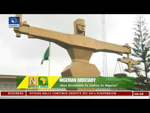 How Accessible Is Justice In Nigeria? |Network Africa|