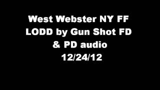 West Webster NY Firefighter's shot & Killed PD & FD audio 12/24/12