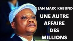 JEAN MARC KABUND: UNE AUTRE AFFAIRE DES MILLIONS