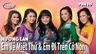 Hương Lan, Như Quỳnh, Hạ Vy, Tâm Đoan, Mai Thiên Vân - LK Em Về Miệt Thứ & Em Đi Trên Cỏ Non PBN 115