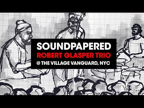 Robert Glasper Trio x Soundpapered at Village Vanguard NYC
