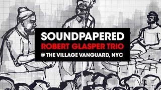 Robert Glasper Trio x Soundpapered at Village Vanguard NYC