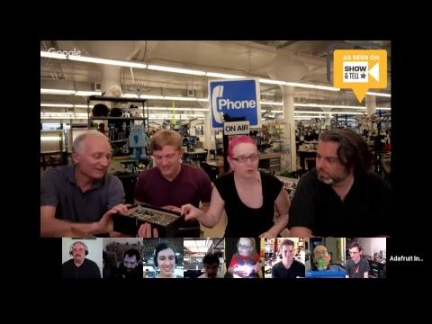 SHOW-AND-TELL Google+ LIVE Hangout! 7/19/17 (video) @adafruit #adafruit