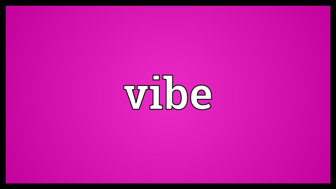Vibe Meaning Youtube