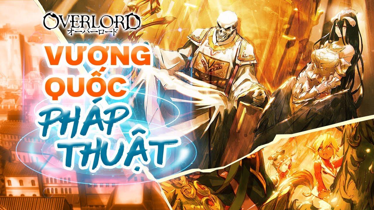 Spoil Anime Overlord Season 4: Vương Quốc Pháp Thuật Của Ainz Cai Trị Sau Khi Thành Lập Ở Season 3