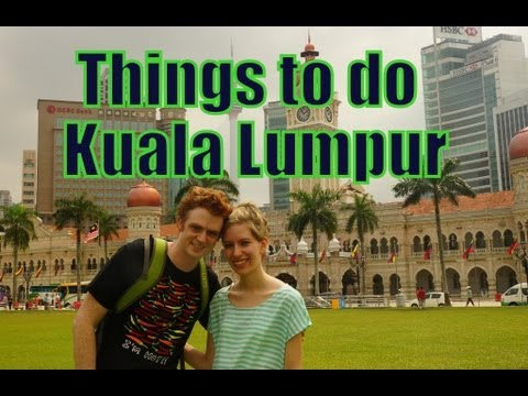 Things to do in Kuala Lumpur Malaysia | Top Attractions Travel Guide