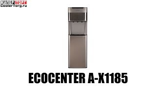 Обзор. Кулер для воды Ecocenter A-X1185 с нижней загрузкой бутыли