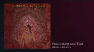 """Human Drama """"The World Inside"""" Fascination and Fear"""