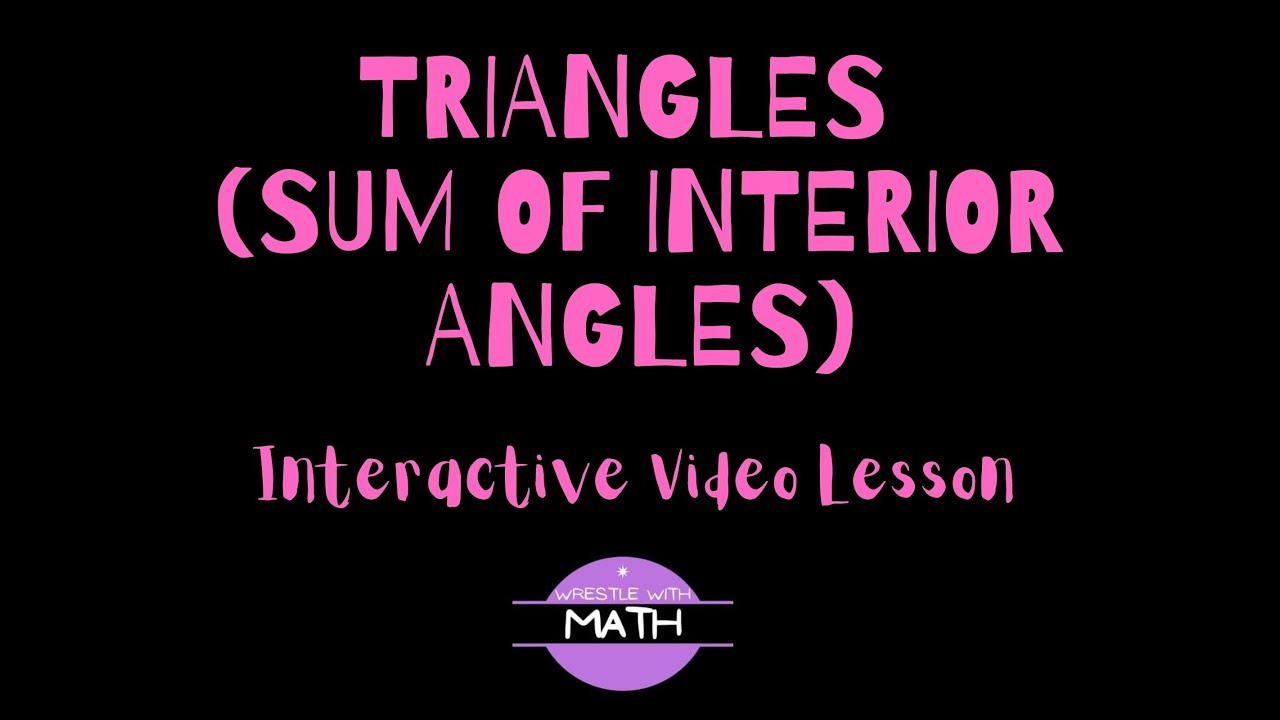 Triangles (Sum of Interior Angles) - YouTube