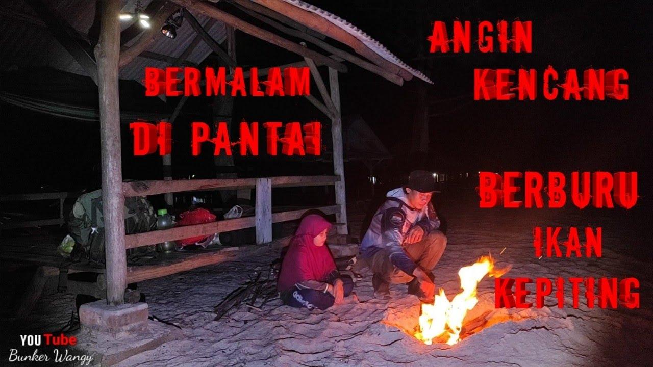 BUSHCRAFT INDONESIA OVERNIGHT IN THE BEACH-CAMPING FISHING OVERNIGHT IN THE BEACH-KEMAH DI PANTAI