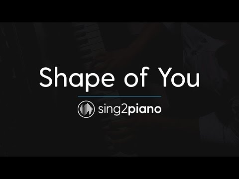 Shape of You (Piano Karaoke Instrumental) Ed Sheeran