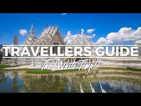Travellers Guide: The White Temple (Wat Rong Khun) of Chiang Rai