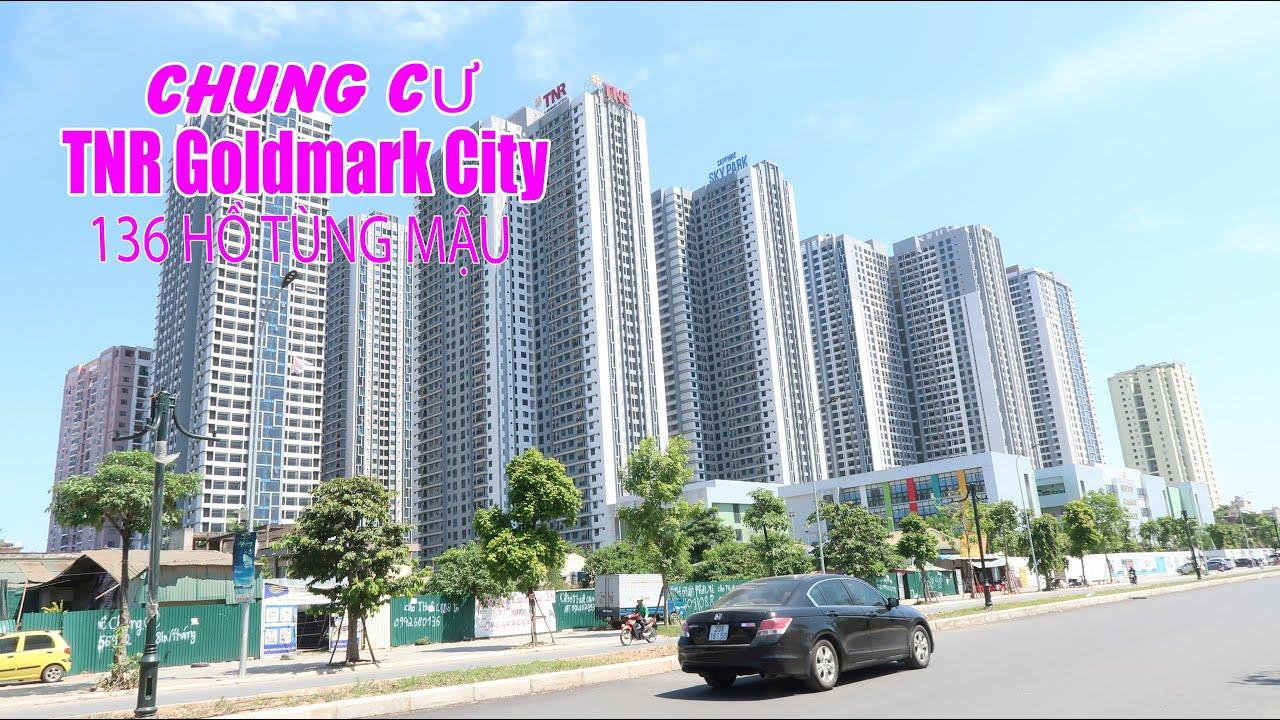 Chung cư TNR Goldmark City 136 Hồ Tùng Mậu – BĐS Hà Nội – #TNRGoldmarkCity136hotungmau