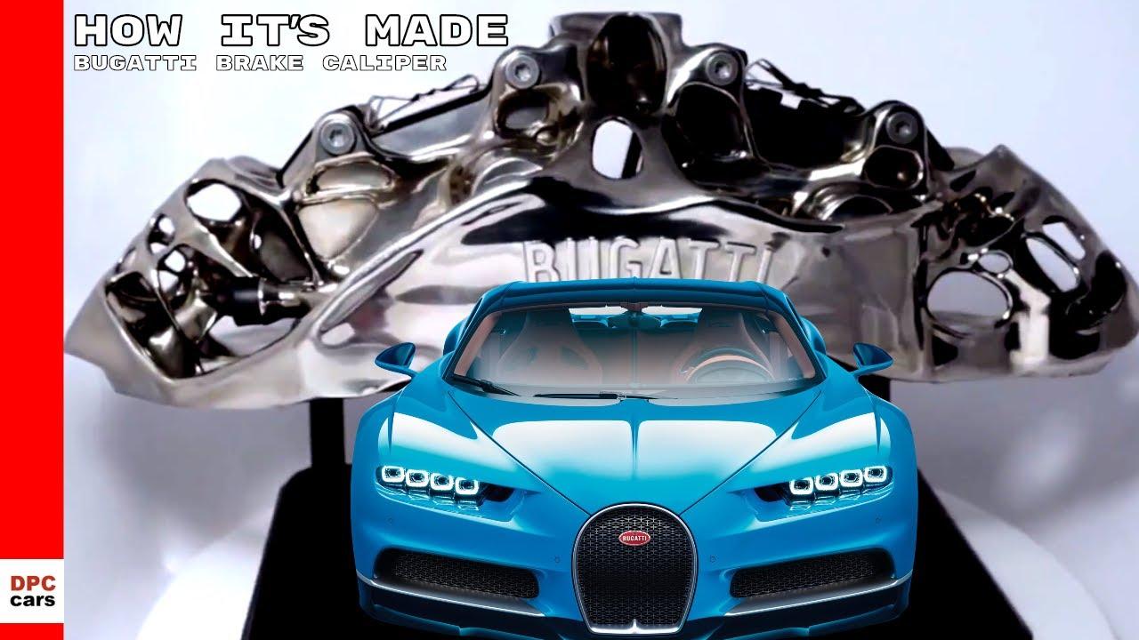 Bugatti 3d Printed Titanium Brake Caliper How It S Made