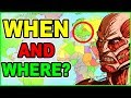 WHEN and WHERE Does Attack on Titan Take Place? Attack on Titan World Explained! AoT Theory