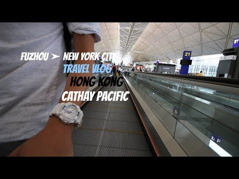 FLYING BACK FROM FUZHOU TO NEW YORK CITY - CATHAY PACIFIC
