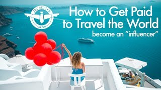 How to Get Paid to Travel the World - Become a Travel Influencer!