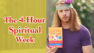 The 4-Hour Spiritual Week - Ultra Spiritual Life episode 24 - with Ultra Spiritual JP
