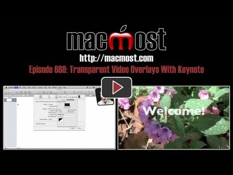 Transparent Video Overlays With Keynote (MacMost Now 688)