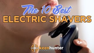 Electric Shaver: Top 10 Best Electric Shavers Video Reviews (2020 NEWEST)