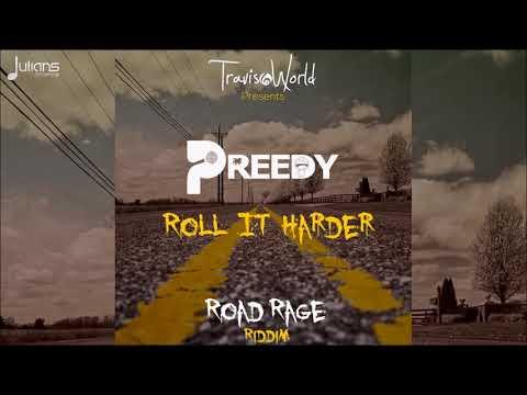 Preedy x Travis World - Roll It Hard (Road Rage Riddim)