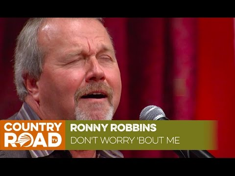 """Ronny Robbins - """"Don't Worry 'Bout Me"""""""