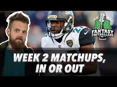 Fantasy Football 2018 - Week 2 Matchups, In-or-Out, Storytime with Jason - Ep. #607