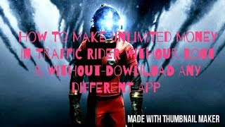 How To Make Unlimited Money In Traffic Rider Without Root  Free Mod Download || By Gaming World ||