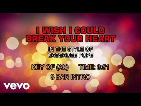 Cassadee Pope - I Wish I Could Break Your Heart (Karaoke)