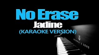 NO ERASE - James Reid and Nadine Lustre (KARAOKE VERSION)