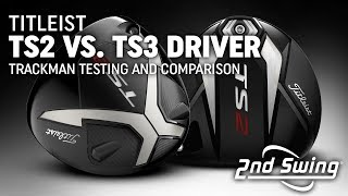 Titleist TS2 vs. TS3 Driver Trackman Testing and Comparison
