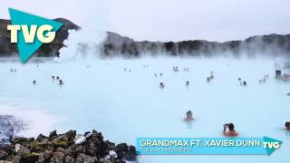 Grandmax ft. Xavier Dunn - Fuckin